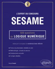 L'Expert du concours SESAME - 500 questions de logique numérique