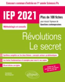 Concours commun IEP 2021. Plus de 100 fiches pour réussir l'épreuve de questions contemporaines - entrée en 1re année - Révolutions / Le secret