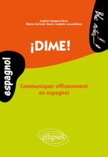 ¡Dime! Communiquer efficacement en espagnol (niveau 2)