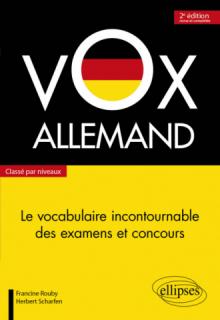 Vox Allemand. Le vocabulaire incontournable des examens et concours classé par niveaux - 2e édition