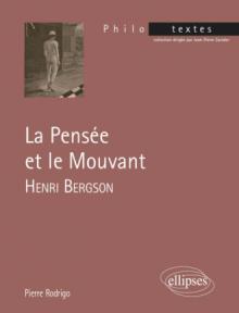 Henri Bergson, La pensée et le mouvant