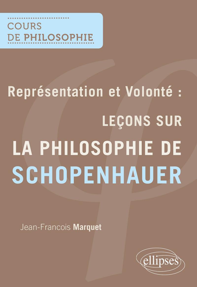 Représentation et Volonté : Leçons sur la philosophie de Schopenhauer