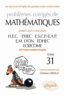 Problèmes de Mathématiques posés aux concours des écoles de commerce - 2010-2011 option scientifique tome 31