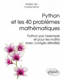 Python et les 40 problèmes mathématiques - Python par l'exemple et pour les maths, avec corrigés détaillés
