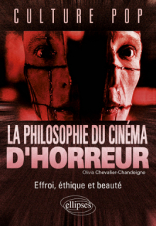 La philosophie du cinéma d'horreur. Effroi, éthique et beauté