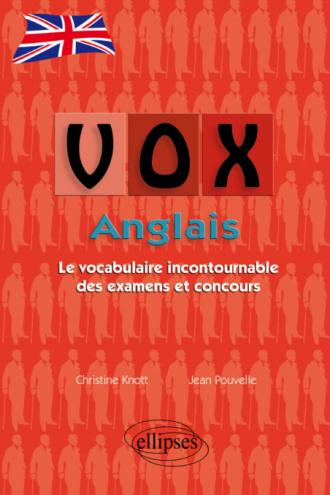 Vox Anglais - Le vocabulaire incontournable des examens et concours