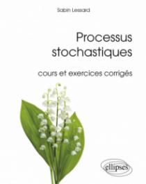 Processus stochastiques - cours et exercices corrigés