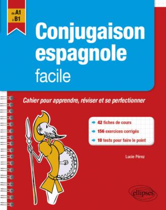 Conjugaison espagnole facile. Cahier pour apprendre, réviser et perfectionner ses acquis A1-B1.