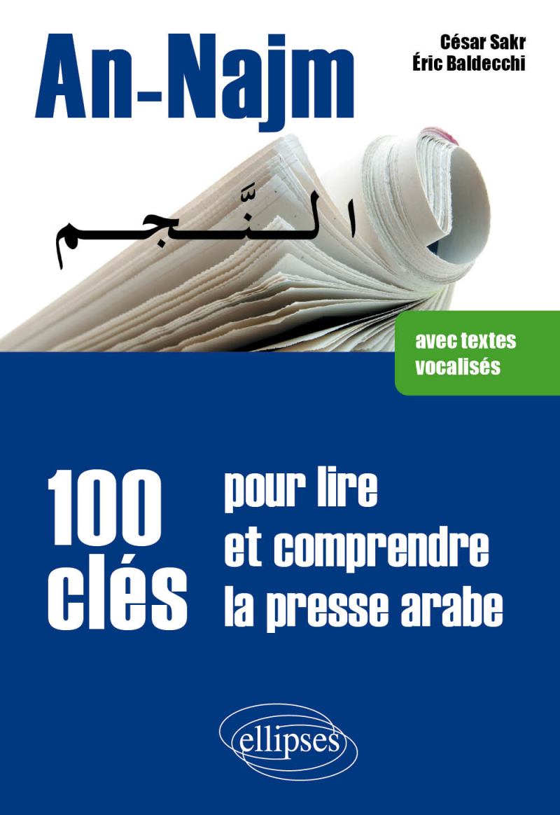 An-Najm. 100 clés pour lire et comprendre la presse arabe (avec textes vocalisés)