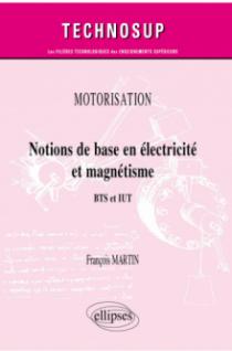 Motorisation. Notions de base en électricité et magnétisme - BTS et IUT