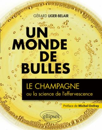 Un monde de bulles - Le champagne ou la science de l'effervescence