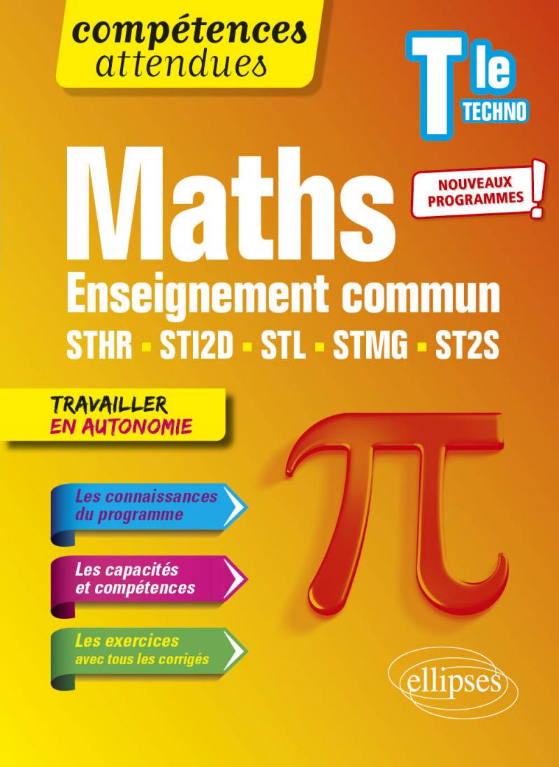 Mathématiques - Terminale technologique enseignement commun STHR, STI2D, STL, STMG et ST2S