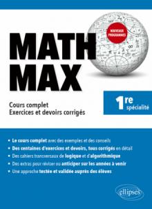 Math Max - Première enseignement de spécialité - Cours complet, exercices et devoirs corrigés - Nouveaux programmes