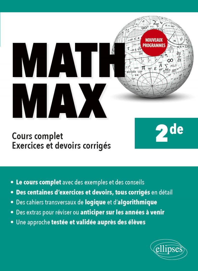 Math Max - Seconde - Cours complet, exercices et devoirs corrigés - Nouveaux programmes