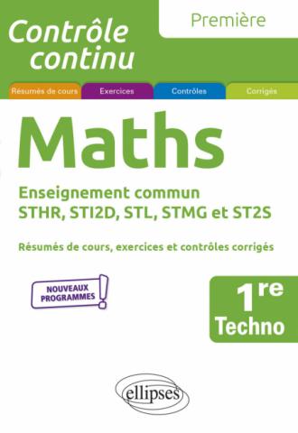 Mathématiques - Première technologique enseignement commun STHR, STI2D, STL, STMG et ST2S