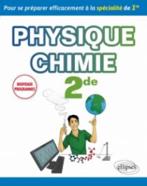 Physique-chimie seconde - Pour se préparer efficacement à la spécialité de Première - nouveaux programmes