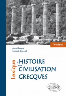 Lexique d'histoire et de civilisation grecques - 4e édition
