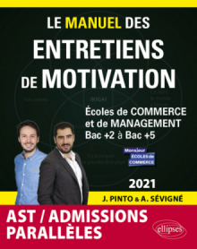 Le Manuel des entretiens de motivation « Admissions Parallèles » - Concours aux écoles de commerce - Édition 2021
