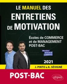 Le Manuel des entretiens de motivation « POST-BAC » - Concours aux écoles de commerce - Édition 2021