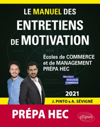 Le Manuel des entretiens de motivation « Prépa HEC » - Concours aux écoles de commerce - Édition 2021
