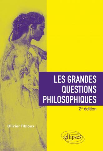 Les grandes questions philosophiques. 2e édition
