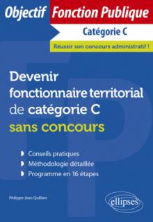 Devenir fonctionnaire territorial de catégorie C sans concours