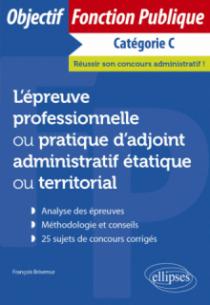 L'épreuve professionnelle / pratique d'adjoint administratif étatique ou territorial