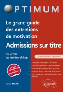 Le grand guide des entretiens de motivation admissions sur titre - Les secrets des membres de jurys