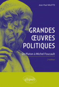 Grandes œuvres politiques. De Platon à Michel Foucault. 2e édition