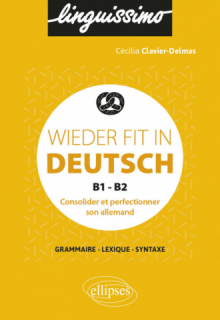 Wieder fit in Deutsch - Consolider et perfectionner son allemand - B1-B2