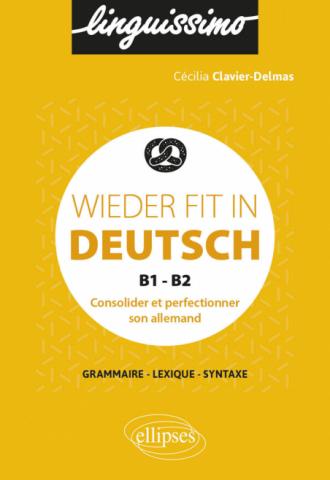 Wieder fit in Deutsch - Consolider et perfectionner son allemand - B1-B2