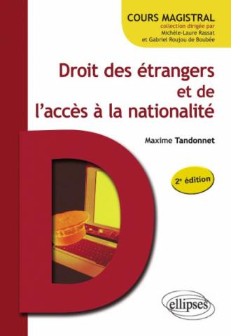 Droit des étrangers et de l'accès à la nationalité- 2e édition