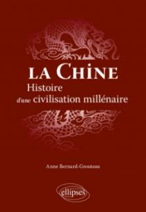 La Chine. Histoire d'une civilisation millénaire