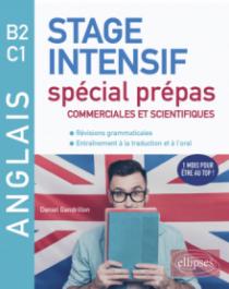 Anglais. Stage intensif spécial prépas commerciales et scientifiques B2-C1 (Révisions grammaticales, Entraînement à la traduction et à l'oral)