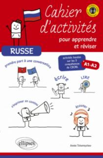 Russe. Cahier d'activités pour apprendre et réviser le russe.  Activités basées sur les 5 compétences du CECRL. A1-A2. [avec fichiers audio]
