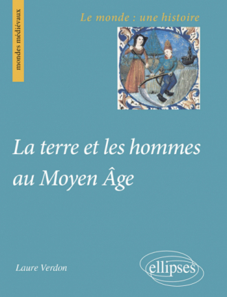 La terre et les hommes au Moyen Âge