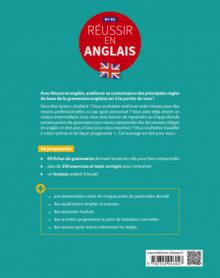 Réussir en anglais. Toutes les clés pour reprendre, approfondir ou maîtriser les principales règles de base de la grammaire anglaise. B1-B2  (avec exercices et tests corrigés)