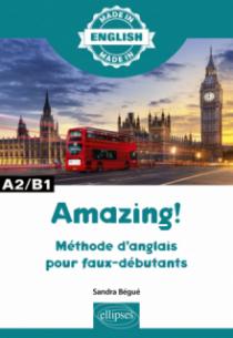 Amazing! - Méthode d'anglais pour faux-débutants - A2/B1