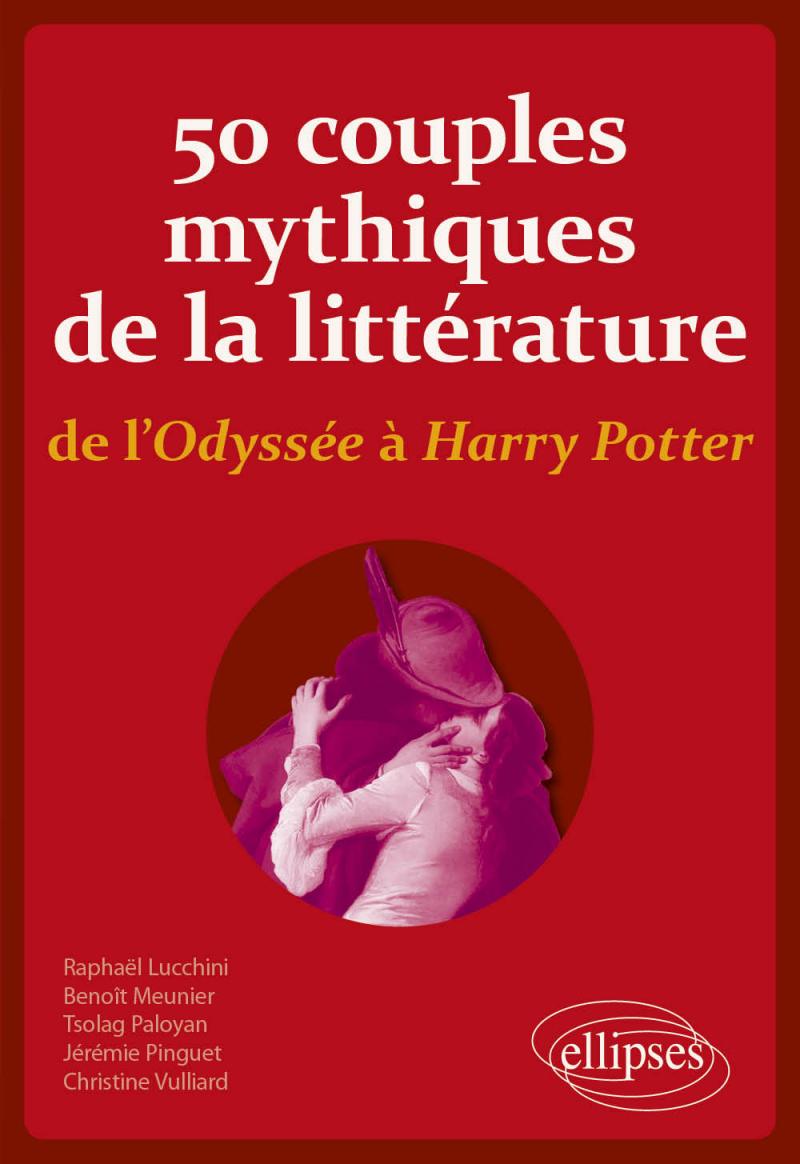 50 couples mythiques de la littérature, de l'Odyssée à Harry Potter