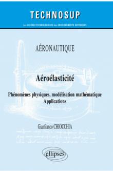 Aéronautique - Aéroélasticité - Phénomèmes physiques, modélisation mathématique - Applications