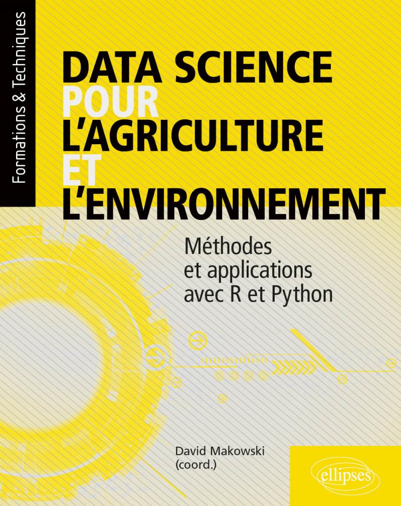 Data science pour l'agriculture et l'environnement - Méthodes et applications avec R et Python