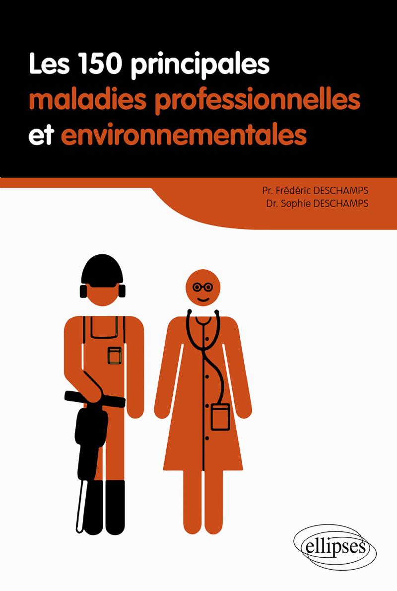 Les 150 principales maladies professionnelles et environnementales