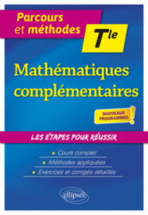 Mathématiques complémentaires - Terminale - nouveaux programmes
