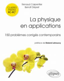 La physique en applications - 150 problèmes corrigés PC-PC*