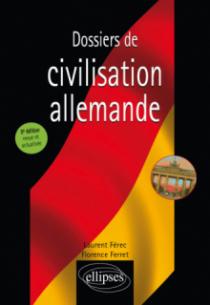 Dossiers de civilisation allemande 5e édition revue et actualisée