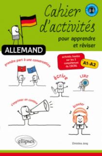 Allemand. Cahier d'activités pour apprendre et réviser. Activités basées sur les 5 compétences du CECRL. A1-A2.