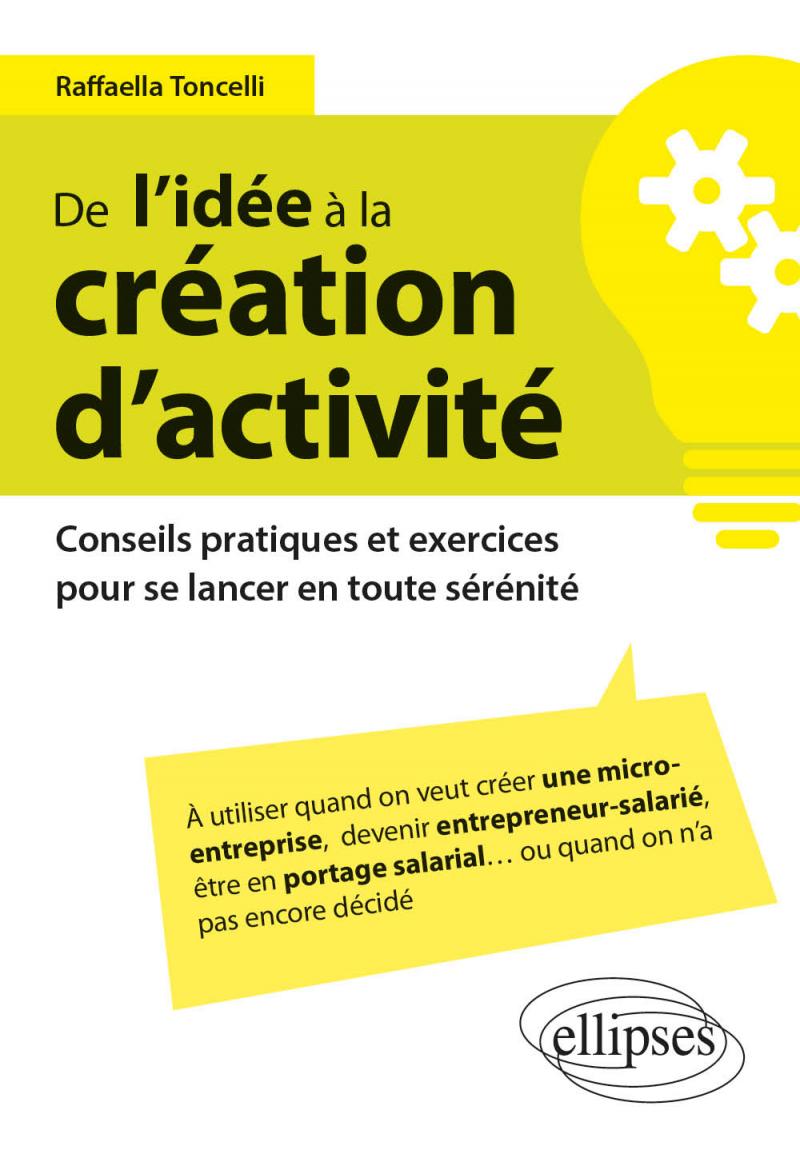 De l'idée à la création d'activité – Conseils pratiques et exercices pour se lancer en toute sérénité