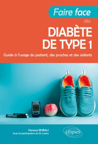 Faire face au diabète de type 1 - Guide à l'usage du patient, des proches et des aidants