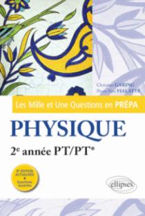 Les 1001 questions de la physique en prépa - 2e année PT/PT* - 3e édition actualisée