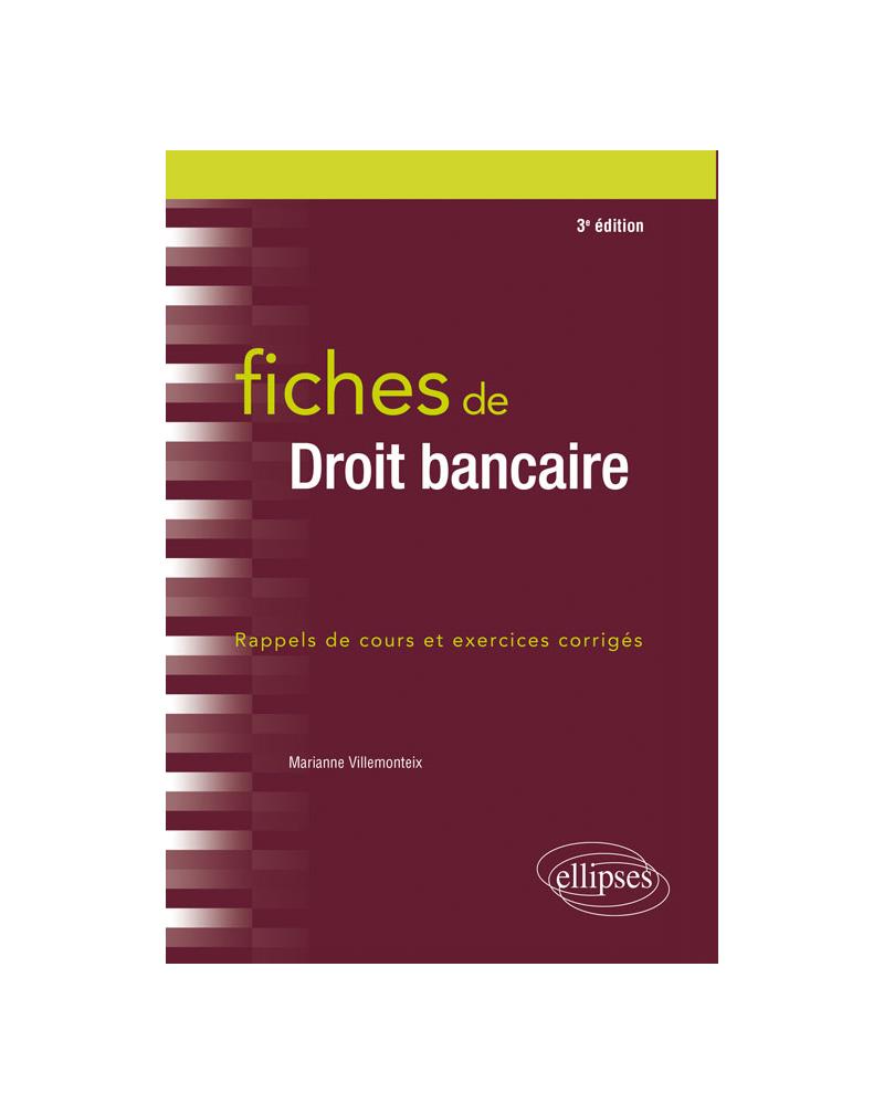 Fiches de Droit bancaire - 3e édition